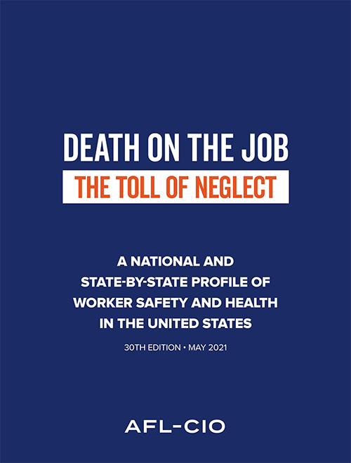 DEATH ON THE JOB THE TOLL OF NEGLECT A NATIONAL AND STATE-BY-STATE PROFILE OF WORKER SAFETY AND HEALTH IN THE UNITED STATES