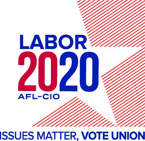 Labor 2020: Issues Matter, Vote Union